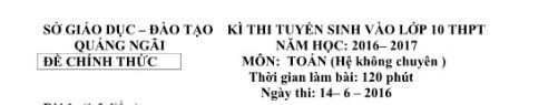 de-thi-dap-an-tuyen-sinh-vao-lop-10-mon-toan-tinh-quang-ngai-2016-1