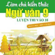 lam-chu-kien-thuc-ngu-van-9-luyen-thi-vao-10-phan-1-doc-hieu-van-ban-bia-truoc