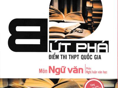 but-pha-diem-thi-thpt-quoc-gia-mon-ngu-van-phan-nghi-luan-van-hoc-bia