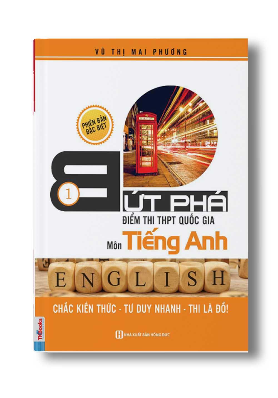 Bứt phá điểm thi môn Tiếng Anh